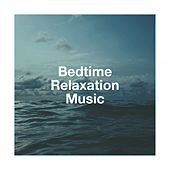 Bedtime Relaxation Music by Various Artists
