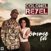 Comme ça de Colonel Reyel