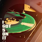 I Got 5 on It by Various Artists