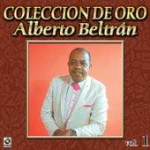 Alberto Beltran Coleccion De Oro, Vol. 1 by Alberto Beltran