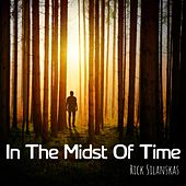 In The Midst Of Time de Rick Silanskas