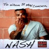To Whom it May Concern von Nash