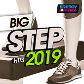 Big Step Hits 2019 (15 Tracks Non-Stop Mixed Compilation for Fitness & Workout - 132 Bpm / 32 Count) de Various Artists