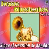 Joyas Musicales - Sigue El Reventon De Bandas, Vol. 3 by Various Artists
