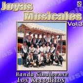 Banda Sinaloense Los Recoditos Joyas Musicales, Vol. 3 by Banda Los Recoditos