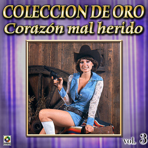 Varios Coleccion De Oro, Vol. 3 - Corazon Mal Herido by Various Artists