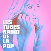 Les Tubes Radio De La Pop von Various Artists