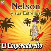 Nelson Y Sus Estrella El Emperadorcito by Nelson y Sus Estrellas