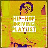 Hip-Hop Driving Playlist by Various Artists