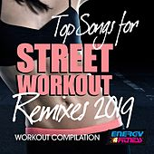 Top Songs For Street Workout Remixes 2019 Workout Compilation (15 Tracks Non-Stop Mixed Compilation for Fitness & Workout) by Various Artists