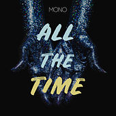All the Time de Mono