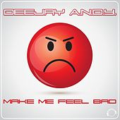 Make Me Feel Bad von Dj Andy