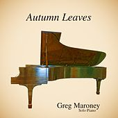 Autumn Leaves by Greg Maroney