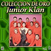 Junior Klan Coleccion De Oro, Vol. 2 - Ven, Ven, Ven de Junior Klan