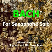 Bach: For Saxophone Solo by Giovanni Nardi