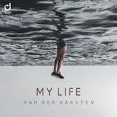 My Life by Van Der Karsten