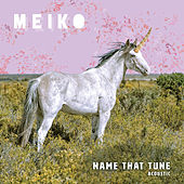 Name That Tune (Acoustic) by Meiko
