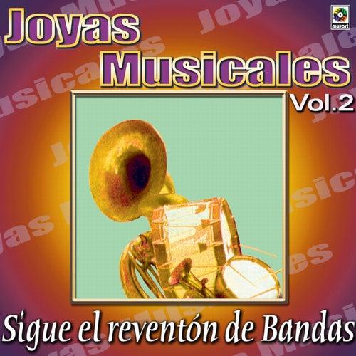 Joyas Musicales - Sigue El Reventon De Bandas, Vol. 2 by Various Artists