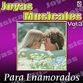 Joyas Musicales, Vol. 3 - Para Enamorados by Various Artists