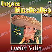 Joyas Musicales, Vol. 2 - Lucha Villa de Los Tres Reyes