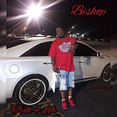 Trill 4 Life by Bishop
