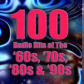 100 Radio Hits of the '60s, '70s, '80s & '90s (Re-Recorded / Remastered Versions) von Various Artists
