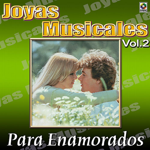 Joyas Musicales, Vol. 2 Para Enamorados by Various Artists