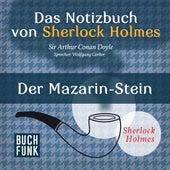 Sherlock Holmes - Das Notizbuch von Sherlock Holmes: Der Mazarin-Stein (Ungekürzt) von Sherlock Holmes