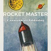Rocket Master by Cannonball Adderley