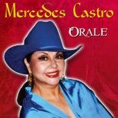 Orale by Mercedes Castro