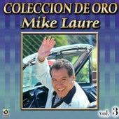 Mike Laure Coleccion De Oro, Vol. 3 - Cosecha De Mujeres by Mike Laure