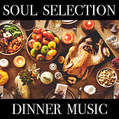 Soul Selection Dinner Music di Various Artists