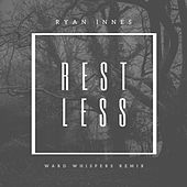 Restless - Ward Whispers Remix by Ryan Innes