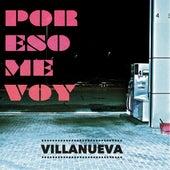 Por Eso Me Voy de Villanueva