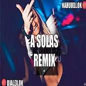 A Solas Remix by DJ Alex