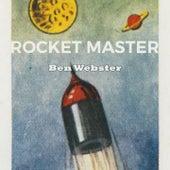 Rocket Master von Ben Webster