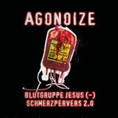 Blutgruppe Jesus (-) / Schmerzpervers 2.0 by Agonoize