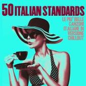 50 Italian Standards (Le più belle canzoni italiane in versione chillout) di Various Artists
