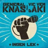 Ingen Lek by General Knas