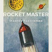 Rocket Master by Stanley Turrentine