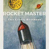 Rocket Master by The Everly Brothers