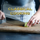 Classical Cooking de Various Artists