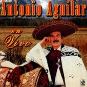 Antonio Aguilar En Vivo by Antonio Aguilar