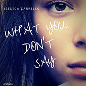 What You Don't Say von Jessica Carrillo