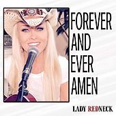 Forever and Ever, Amen by Lady Redneck