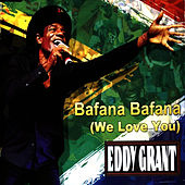 Bafana Bafana (We Love You) de Eddy Grant