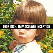 Immaculate Inception von Deep Dish