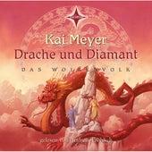 Drache und Diamant (Das Wolkenvolk Teil 3) von Kai Meyer