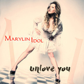 Unlove You by Marylin Idol