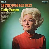 In the Good Old Days (When Times Were Bad) by Dolly Parton